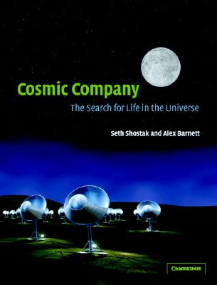 Cosmic Company: The Search for Life in the Universe - Shostak, Seth, Dr.