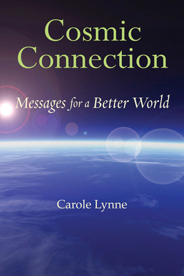 Cosmic Connection: Messages for a Better World - Lynne, Carole