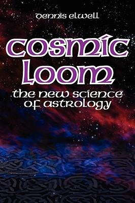 Cosmic Loom - Elwell, Dennis