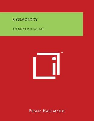 Cosmology: Or Universal Science - Hartmann, Franz