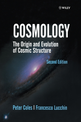 Cosmology: The Origin and Evolution of Cosmic Structure - Coles, Peter