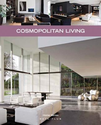 Cosmopolitan Living - Pauwels, Jo (Photographer), and Binart, Nathalie (Designer)