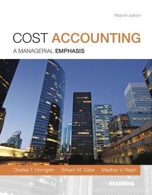 Cost Accounting - Horngren, Charles T., and Datar, Srikant M., and Rajan, Madhav V.