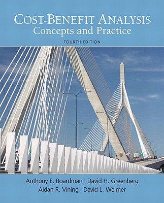 Cost-Benefit Analysis: Concepts and Practice - Boardman, Anthony, and Greenberg, David, Dr., and Vining, Aidan