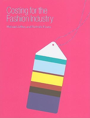 Costing for the Fashion Industry - Jeffrey, Michael