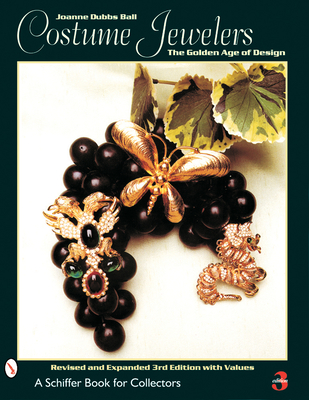 Costume Jewelers: The Golden Age of Design - Ball, Joanne Dubbs