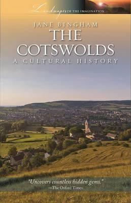 Cotswolds: A Cultural History - Bingham, Jane