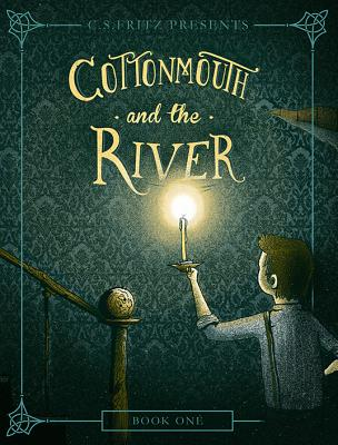 Cottonmouth and the River - Fritz, C S