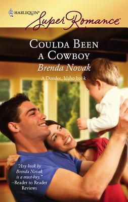 Coulda Been a Cowboy: A Dundee, Idaho Book - Novak, Brenda