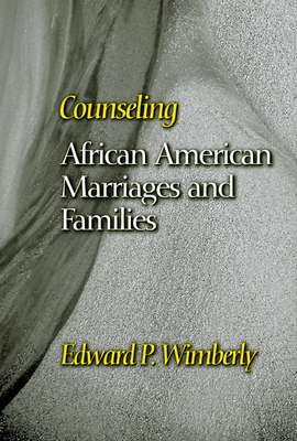 Counseling African American Marriages and Families - Wimberly, Edward P
