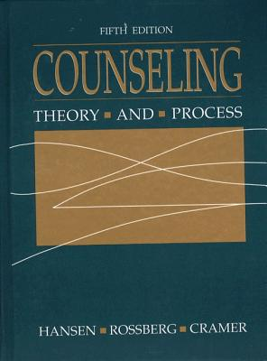 Counseling: Theory and Process - Hansen, James H, and Rossberg, Robert H, and Rosberg, Robert H