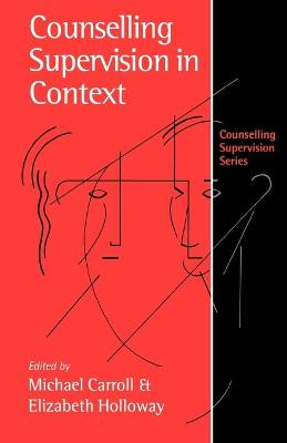 Counselling Supervision in Context - Carroll, Michael (Editor), and Holloway, Elizabeth L, Dr. (Editor)