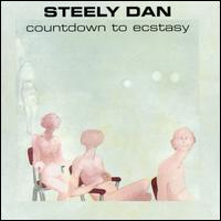 Countdown to Ecstasy - Steely Dan