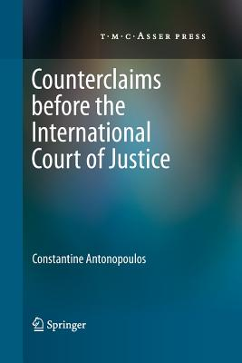 Counterclaims Before the International Court of Justice - Antonopoulos, Constantine