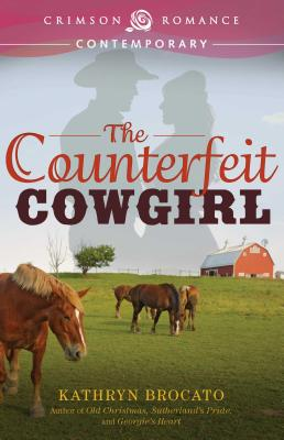 Counterfeit Cowgirl - Brocato, Kathryn