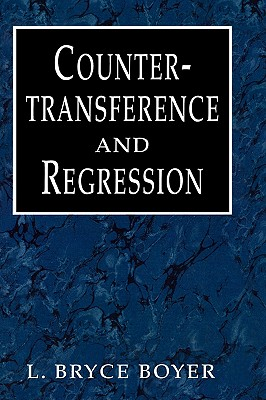 Countertransference and Regression - Boyer, Bryce L, and Doty, Laura L (Editor)