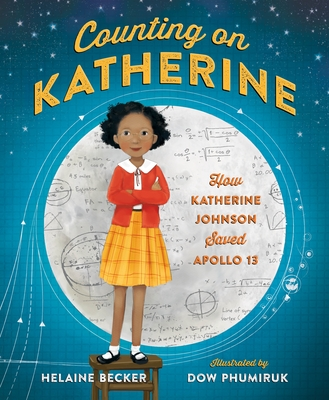Counting on Katherine: How Katherine Johnson Saved Apollo 13 - Becker, Helaine