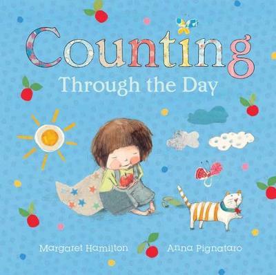 Counting Through the Day: Little Hare Books - Hamilton, Margaret, and Pignataro, Anna