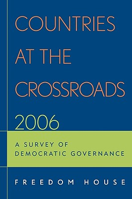 Countries at the Crossroads: A Survey of Democratic Governance - Tatic, Sanja (Editor), and Walker, Christopher (Editor)