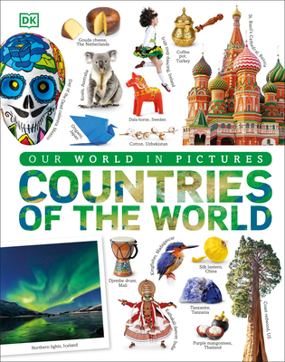 Countries of the World: Our World in Pictures - DK