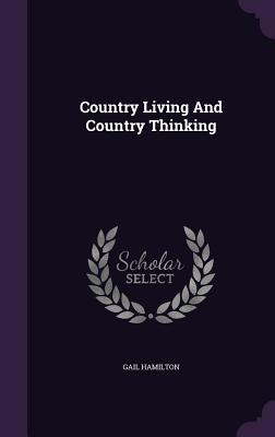 Country Living and Country Thinking - Hamilton, Gail