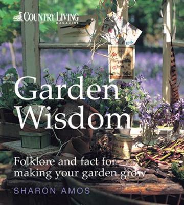"""Country Living"" Garden Wisdom - Amos, Sharon"