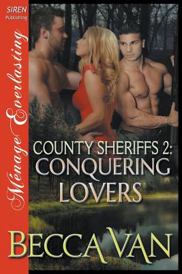 County Sheriffs 2: Conquering Lovers (Siren Publishing Menage Everlasting) - Van, Becca