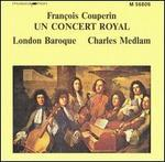 Couperin: Un Concert Royal