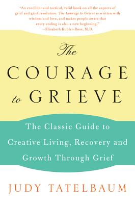 Courage to Grieve - Tatelbaum, Judy