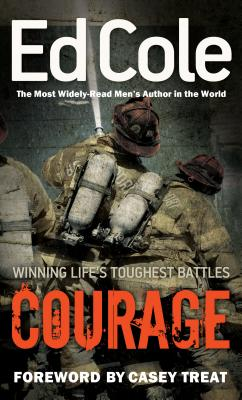Courage: Winning Life's Toughest Battles - Cole, Edwin Louis, Dr.
