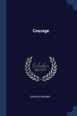Courage - Wagner, Charles