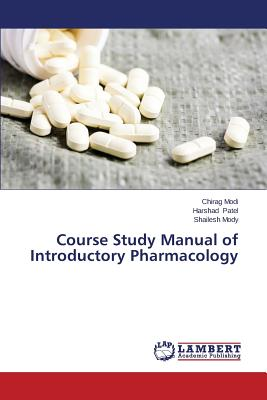 Course Study Manual of Introductory Pharmacology - Modi Chirag, and Patel Harshad, and Mody Shailesh