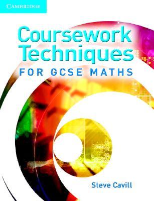 Coursework Techniques for Gcse Maths - Cavill, Steve