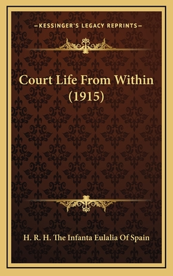 Court Life from Within (1915) - H R H the Infanta Eulalia of Spain