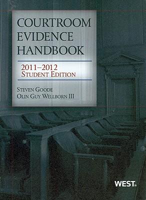 Courtroom Evidence Handbook - Goode, Steven, and Wellborn, Olin Guy, III