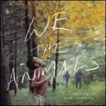 We the Animals (Colored Vinyl)