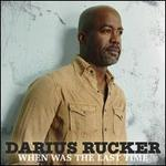When Was the Last Time (Cd) By Darius Rucker New Hootie
