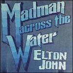 Madman Across the Water [2016 Remaster]