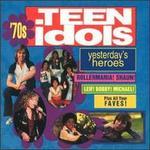 Yesterday's Heroes: '70s Teen Idols