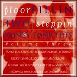 Floor Fillin', Two Stepin', Honky Tonk Hits, Vol. 3