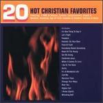 20 Hot Christian Favorites