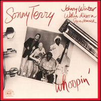 Whoopin' - Sonny Terry with Johnny Winter& Willie Dixon