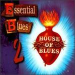 House of Blues: Essential Blues V.2