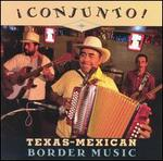 Conjunto!: Texas-Mexican Border Music, Vol. 1