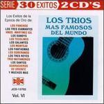 30 Exitos: Trios Mas Famosos del Mundo, Vol. 6