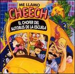 Me Llamo Cheech, el Chofer del Autobus de la Escuela