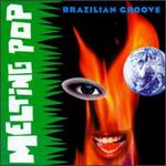 Melting Pop Brazilian Groove