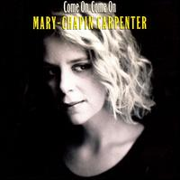 Come on Come On - Mary Chapin Carpenter
