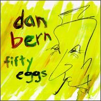 Fifty Eggs - Dan Bern