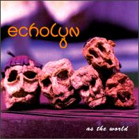 As the World - Echolyn